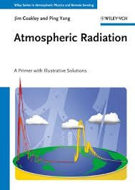 Atmospheric radiation : a primer with illustrative solutions /James A. Coakley, Ping Yang (2014)