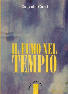 Eugenio Corti - Il fumo nel tempio