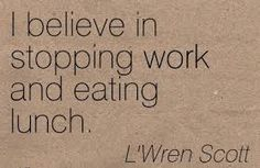 Image result for lunch quotes Lunch Quotes, Stop Working, Coffee, Eat, Image, Kaffee, Cup Of Coffee, Coffee Art