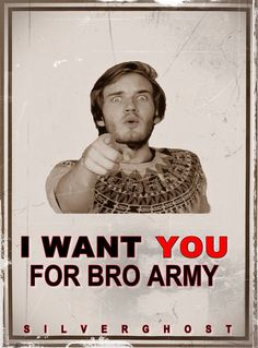 To become a bro, subscribe to PewDiePie on YouTube ^.^ enjoy your stay in the bro army!
