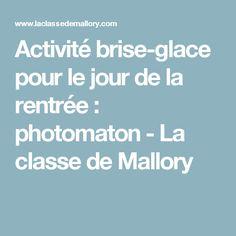Activité brise-glace pour le jour de la rentrée : photomaton - La classe de Mallory