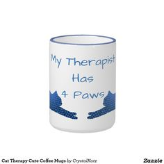 Cat Therapy Cute Coffee Mugs