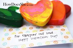 """""""For 'Crayon' Out Loud...Happy Valentine's Day!"""" Adorable idea! (crayon tutorial included, it's really easy!)"""