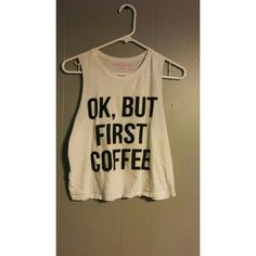 Ok, But first coffee tank Black and white, worn but still in awesome condition. Rebellious Tops Tank Tops