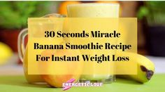 30 Seconds Miracle Banana Smoothie Recipe For Instant Weight Loss Healthy Juice Recipes, Healthy Juices, Smoothie Recipes, Home Remedies For Wrinkles, Lose 30 Pounds, 10 Pounds, Instant Weight Loss, Turmeric Tea, Salad Dressing Recipes