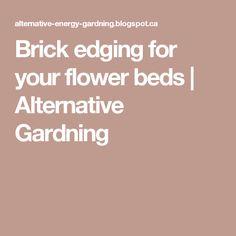Brick edging for your flower beds | Alternative Gardning