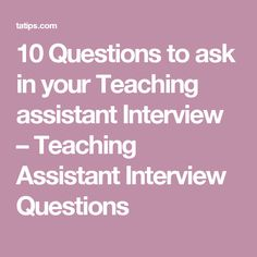 10 Questions to ask in your Teaching assistant Interview – Teaching Assistant Interview Questions