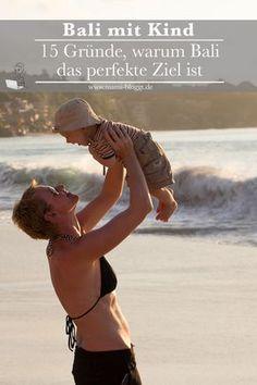 Unser Abenteuer: Elternzeit auf Bali mit Baby ... Bali ist ein perfektes Reiseziel gemeinsam mit einem kleinen Kind. Warum? Ich nenne dir 15 Gründe ...