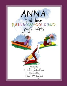 Review & Giveaway: Anna and her Rainbow-Colored Yoga Mats by Giselle Shardlow @ Kids Yoga Stories