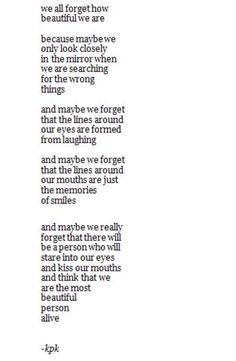 We all forget how beautiful we are...