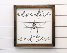Adventure is out there / Aviation Sign / Vintage Airplane Decor /  Aviation Decor / Wood Sign - quotes, Farmhouse Style Decor,  Inspirational, home decor, diy decor, living room, farmhouse, family room, dining room, bedroom, nursery, bathroom, rustic, DIY, entryway, hallway, Christmas gift, present, baby shower gift, cricut project #afflink
