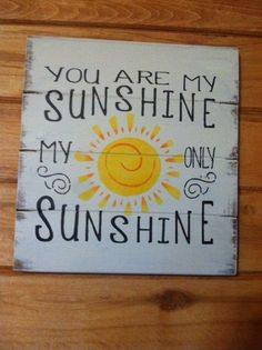 A personal favorite from my Etsy shop https://www.etsy.com/listing/160936111/you-are-my-sunshine-13w-x-14h-hand