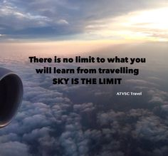 There is no limit to what you will  learn from travelling, SKY IS THE LIMIT. #atvsctravelquotes #atvsctravel #inspiration #travelquotes #quotes #travel9stars