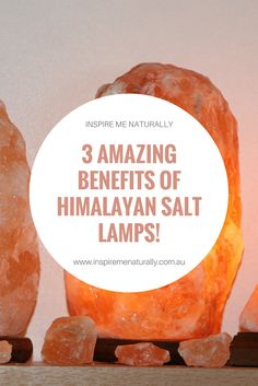 3 Amazing Benefits of owning a Himalayan Salt Lamp! Available to purchase online at www.inspiremenaturally.com.au
