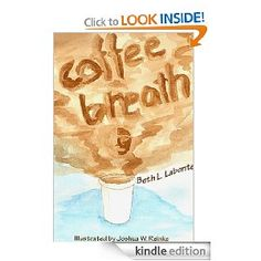 Coffee Breath, by Beth L. Labonte, isn't the kind of fiction that usually makes my reading list. In fact, I never would have found it if I hadn't been on Smashwords the night her new comic novel, What Stays in Vegas, went live. However, after following a few links, perusing her blog (Secretary 4 Life), and laughing myself silly, I bought this short YA offering. I'm so glad I did.