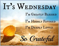 It's Wednesday I'm Grateful Pictures, Photos, and Images for Facebook, Tumblr, Pinterest, and Twitter