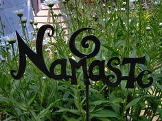 NAMASTE. Another idea for mom's yoga room/garden @Peter Joanne Bresciani