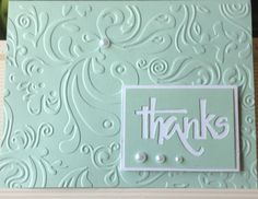 "Beautiful couture creations damask embossing folder with cuttlebug ""thanks"" die . soft aqua makes the embossing folder texture stronger . Thank U Cards, Note Cards, Sympathy Thank You Cards, Making Greeting Cards, Greeting Cards Handmade, Handmade Thank You Cards, Easy Handmade Cards, Embossed Cards, Cricut Cards"