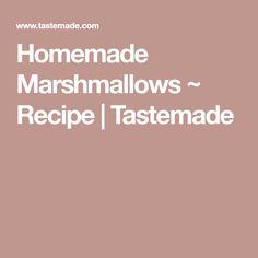 Homemade Marshmallows ~ Recipe | Tastemade