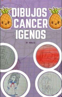 "Acabo de publicar "" :D ""de mi historia "" mis dibujos :v (Cancerígenos) ""."