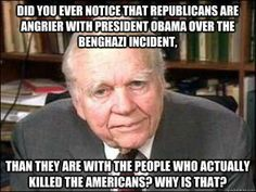 Did you notice that Republicans are angrier with President Obama over the Benghazi incident, than they are at the people who actually killed the Americans?  Why is that?