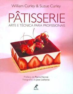 Pâtisserie - Arte e Técnica Para Profissionais