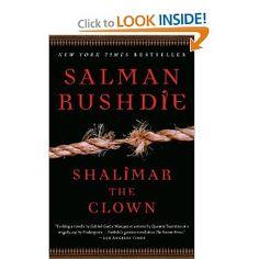 Shalimar the Clown: A Novel: Salman Rushdie: 9780679783480: Amazon.com: Books    http://www.amazon.com/Shalimar-Clown-Novel-Salman-Rushdie/dp/0679783482/ref=sr_1_1_title_1_pap?s=books=UTF8=1369608283=1-1=shalimar+the+clown