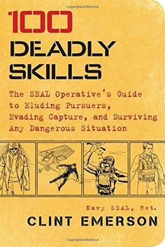 100 Deadly Skills: The SEAL Operative's Guide to Eluding Pursuers, Evading Capture, and Surviving Any Dangerous Situation by Clint Emerson http://www.amazon.com/dp/147679605X/ref=cm_sw_r_pi_dp_h-6jwb1E2985W