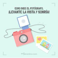 Como dice el fotógrafo, ¡ Levante la vista y sonría !. ¡A sonreír todas! #frasedeldia #frases #positivas
