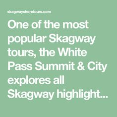 One of the most popular Skagway tours, the White Pass Summit & City explores all Skagway highlights in 2.5 hours leaving time in the day for other things to do in Skagway.