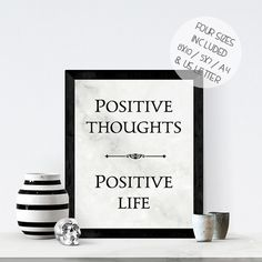 POSITIVE THOUGHTS POSITIVE LIFE. If youre in need of a little extra positivity in your life, this printable wall art featuring a well known inspirational quote will be a beautiful reminder of what really matters... while also making the walls of your home look exceptionally pretty! It also makes a perfect last minute gift for anyone who needs a little extra inspiration in their life. inspirational quote, motivational quote, wall art print, inspirational quote printable wall art,