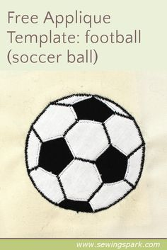 Here's a free appliqué template - a football (soccer ball). Use it to personalise all kinds of items - and follow my applique series.