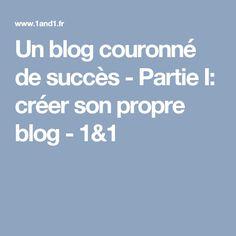 Un blog couronné de succès - Partie I: créer son propre blog - 1&1