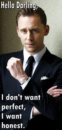 Tom Hiddleston. Hello Darling- Honest