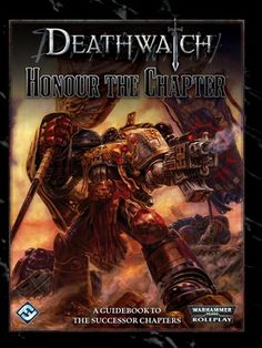 Fantasy Flight Games Deathwatch RPG: Honour The Chapter Warhammer Books, Warhammer 40k, Deathwatch, Space Marine, Character Creation, Character Drawing, Fantasy, Adventure, Movie Posters