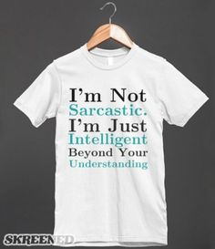 I'm Not Sarcastic-Unisex White T-Shirt