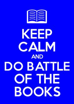 KEEP CALM AND DO BATTLE OF THE BOOKS