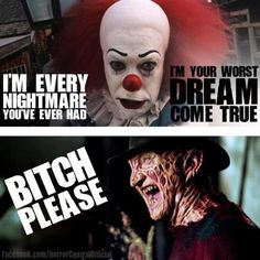 Lol!!! Freddy is way better than pennywise