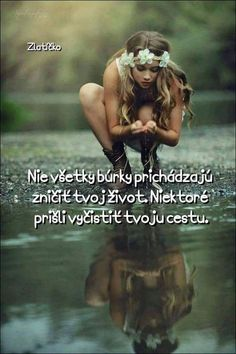 Ne všechny bouřky přichází zničit tvůj život. Některé přišly vyčistit tvou cestu. Sad Love, Personal Development, Slogan, Quotations, Love Quotes, Carpe Diem, Bible, Wisdom, Let It Be
