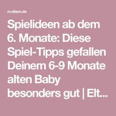 Spielideen ab dem 6. Monate: Diese Spiel-Tipps gefallen Deinem 6-9 Monate alten Baby besonders gut | Eltern.de