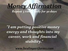 Money affirmations: I am putting positive Money energy and thoughts into my…