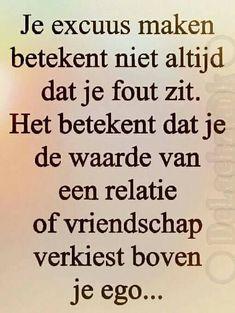 Zouden meer mensen moeten doen. Heel mooie gezegd. #LoveQuotes The Words, Cool Words, Best Quotes, Love Quotes, Funny Quotes, Inspirational Quotes, Mantra, Dutch Quotes, One Liner