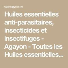 Huiles essentielles anti-parasitaires, insecticides et insectifuges - Agayon - Toutes les Huiles essentielles anti-parasitaires.