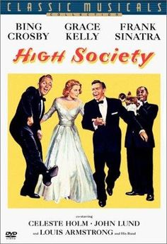 High Society (1956) starring Bing Crosby, Grace Kelly, Frank Sinatra. Watched June 2012, TCM.