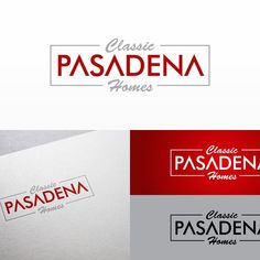 Classic Pasadena Homes - Looking for a modern & sophisticated logo! Out of the box thinkers wanted.