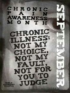 . .. . .. . .. .'SEPTEMBER'. .. . .. . .. .   ..Chronic Pain Awareness Month.. .. .. I take Each Day as they Come ..