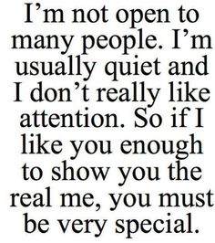 Very few people get to know the real me.