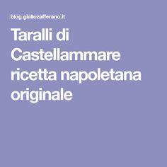 Taralli di Castellammare ricetta napoletana originale