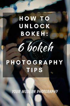 How to UNLOCK Bokeh - 6 Bokeh Photography Tips     #yourmodernphotography #photographytips #photographyideas #photographytutorials