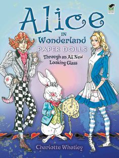 ALICE in Wonderland Paper Dolls | Alice gets edgy with this modern interpretation of characters from the childhood classic. Charlotte Whatley illustrated the 16 dolls and in the steampunk style—a creative combination of science fiction, fantasy, and Victorian-era fashions.